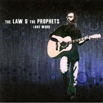 The Law and the Prophets - Music - Wood, Luke - Forerunner Bookstore Online Store