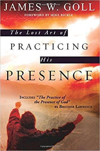 The Lost Art of Practicing the Presence - Books - Goll, James - Forerunner Bookstore Online Store