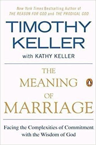 The Meaning of Marriage: Facing the Complexities of Commitment with the Wisdom of God - Books - Keller, Timothy - Forerunner Bookstore Online Store