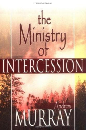 The Ministry of Intercession - Books - Murray, Andrew - Forerunner Bookstore Online Store