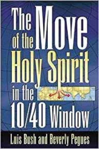 The Move of the Holy Spirit in the 10/40 Window - Books - Bush, Luis & Pegues, Beverly - Forerunner Bookstore Online Store