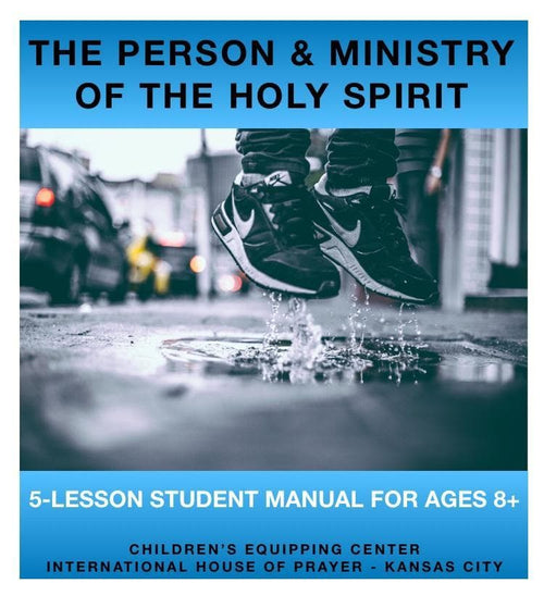The Person & Ministry of the Holy Spirit - Student Manual-Media-Children's Equipping Center-Forerunner Bookstore Online Store