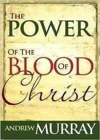 The Power of the Blood of Christ - Books - Murray, Andrew - Forerunner Bookstore Online Store