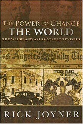 The Power to Change the World: The Welsh and Azusa Street Revivals - Books - Joyner, Rick - Forerunner Bookstore Online Store