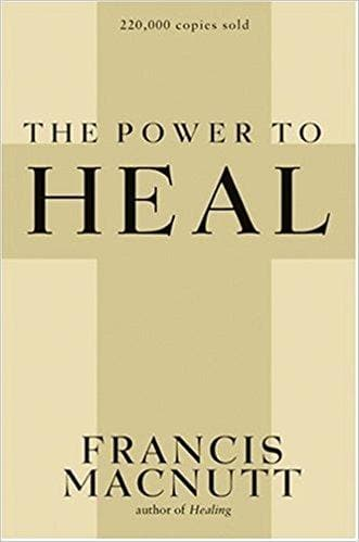 The Power to Heal - Books - MacNutt, Francis - Forerunner Bookstore Online Store