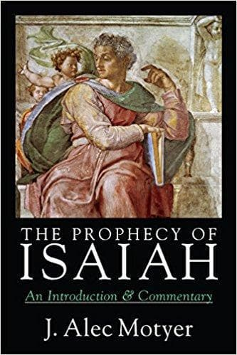 The Prophecy of Isaiah: An Introduction and Commentary - Books - Motyer, J. Alec - Forerunner Bookstore Online Store
