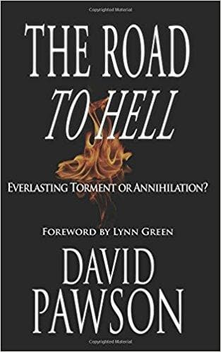 The Road to Hell: Everlasting Torment or Annihilation? - Books - Pawson, David - Forerunner Bookstore Online Store