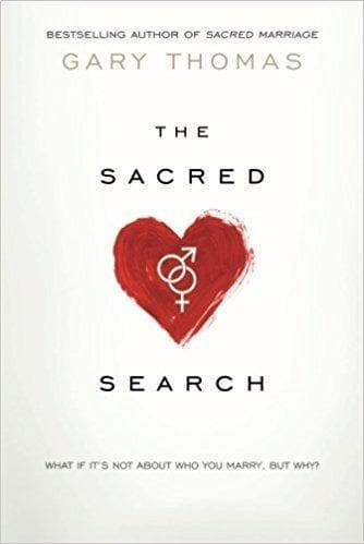 The Sacred Search: What If It's Not about Who You Marry, But Why? - Books - Thomas, Gary - Forerunner Bookstore Online Store
