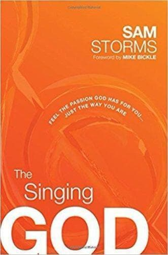 The Singing God: Feel the Passion God Has for You...Just the Way You Are - Books - Storms, Sam - Forerunner Bookstore Online Store