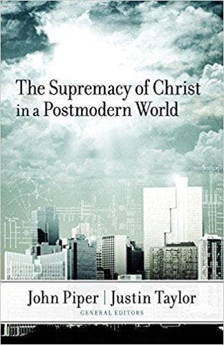 The Supremacy of Christ in a Postmodern World - Books - Piper, John, et al - Forerunner Bookstore Online Store