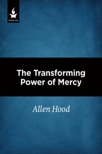 The Transforming Power of Mercy - Media - Hood, Allen - Forerunner Bookstore Online Store