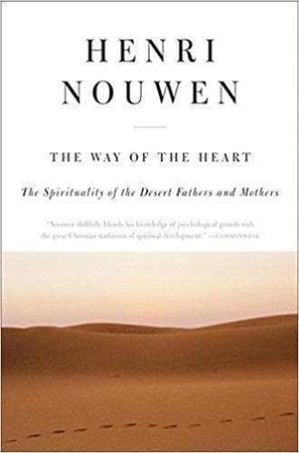 The Way of the Heart: The Spirituality of the Desert Fathers and Mothers - Books - Nouwen, Henri - Forerunner Bookstore Online Store