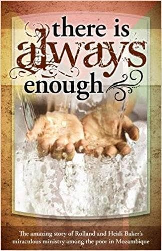 There's Always Enough: The Miraculous Move of God in Mozambique - Books - Baker, Heidi & Rolland - Forerunner Bookstore Online Store