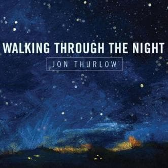 Walking Through the Night EP - Music - Thurlow, Jon - Forerunner Bookstore Online Store