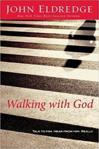 Walking With God - Books - Eldredge, John - Forerunner Bookstore Online Store