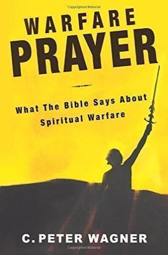 Warfare Prayer: What the Bible Says about Spiritual Warfare - Books - Wagner, C. Peter - Forerunner Bookstore Online Store