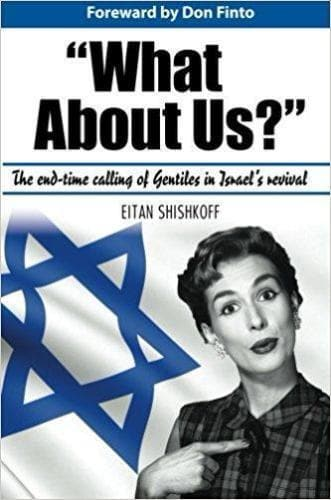 What About Us? The End-Time Calling of Gentiles in Israel's Revival - Books - Shishkoff, Eitan - Forerunner Bookstore Online Store