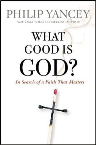 What Good Is God? - Books - Yancey, Philip - Forerunner Bookstore Online Store