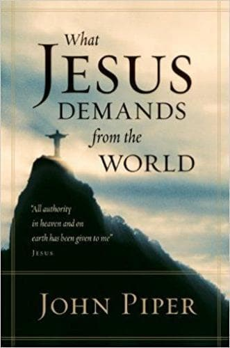 What Jesus Demands From the World - Books - Piper, John - Forerunner Bookstore Online Store