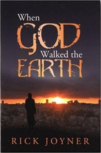 When God Walked the Earth - Books - Joyner, Rick - Forerunner Bookstore Online Store