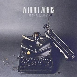 Without Words - Music - Bethel Music - Forerunner Bookstore Online Store