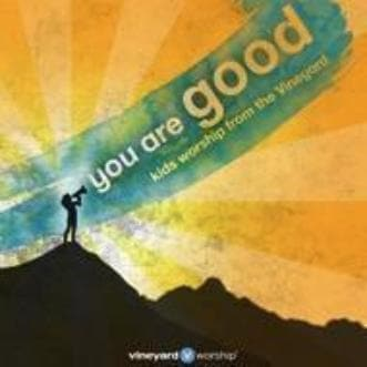 You Are Good: kids worship from the Vineyard CD - Music - Vineyard Music - Forerunner Bookstore Online Store
