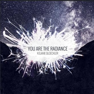 You Are the Radiance - Music - Gloeckler, Kelanie - Forerunner Bookstore Online Store