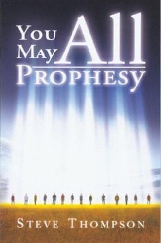 YOU MAY ALL PROPHESY - Books - Thompson, Steve - Forerunner Bookstore Online Store