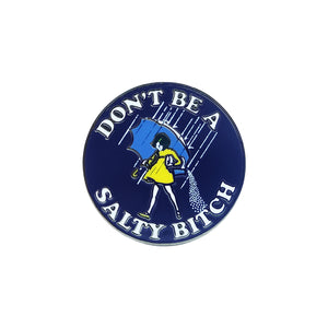 Don't Be A Salty Bitch Lapel Pin