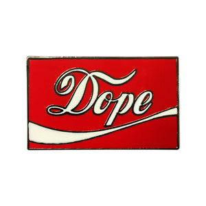Dope / Coke Lapel Pin