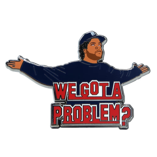 We Got A Problem? Lapel Pin