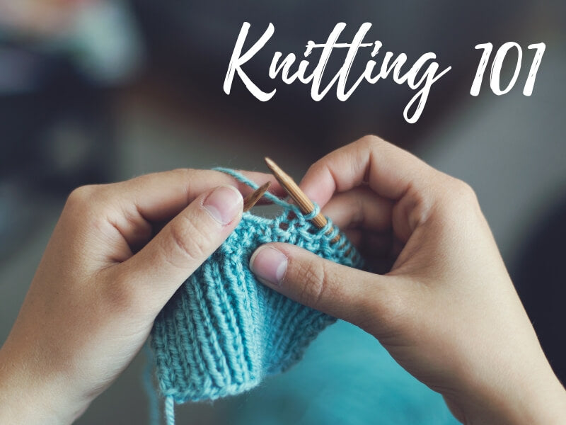 Beginner Series: Knitting 101