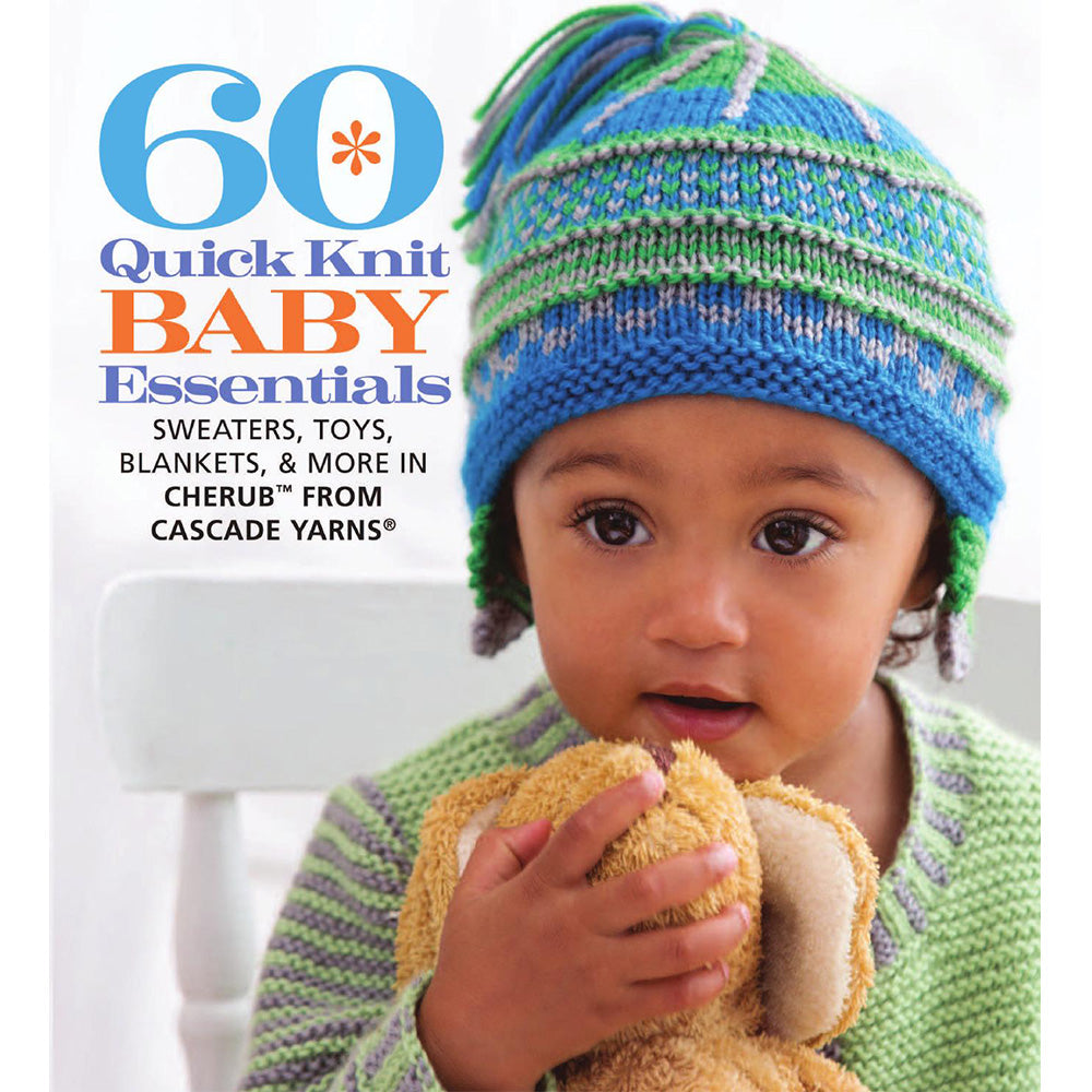 60 Quick Knit Baby Essentials: Sweaters, Toys, Blankets, & More - Softcover | Ann's By Design
