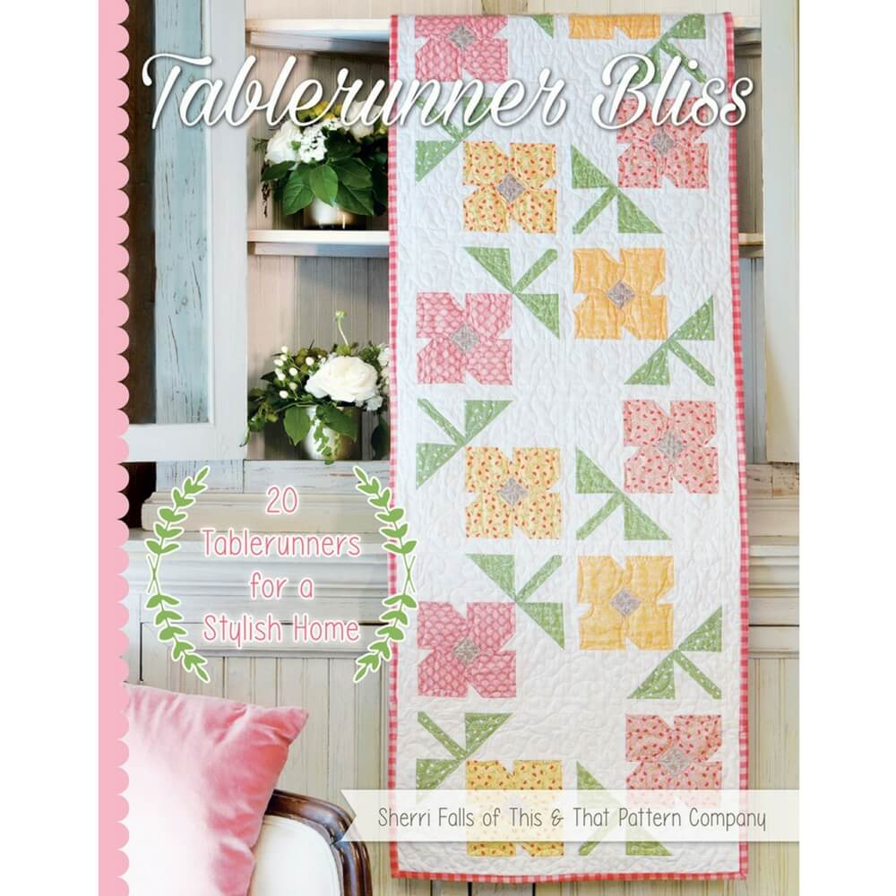 Tablerunner Bliss by Sherri Falls - Softcover | Ann's By Design