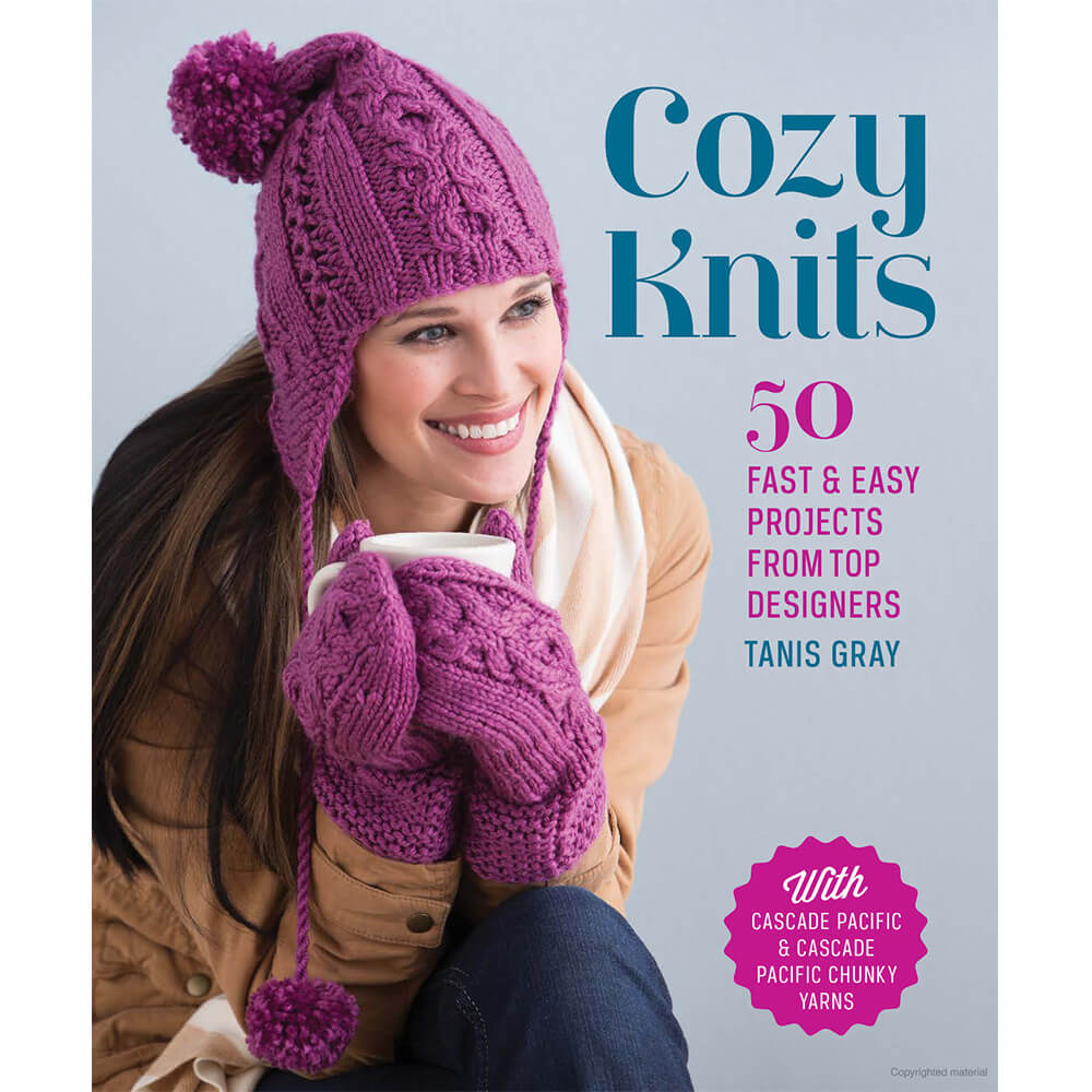 Cozy Knits: 50 Fast & Easy Projects From Top Designers By Tanis Gray - Softcover