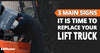 3 Main Signs It's Time to Replace Your Lift Trucks