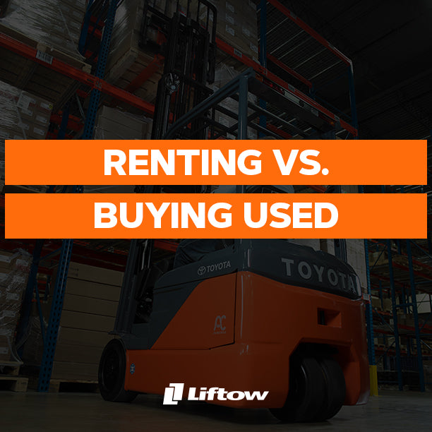 Renting Vs. Buying Used: Which Money Saving Option Is Right for You When In Need of a Forklift