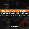 To Buy or Rent: Which Lift Truck Option is Right for Your Business?