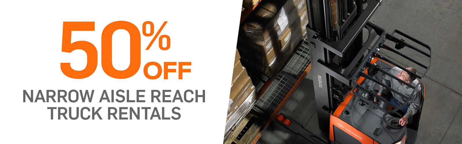 Narrow Aisle Reach Truck Rental Promotion