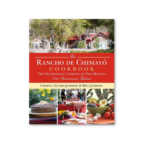 Rancho de Chimayo Cookbook by Cheryl Alters Jamison and Bill Jamison