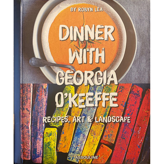 Cookbook | Dinner with Georgia O'Keeffe