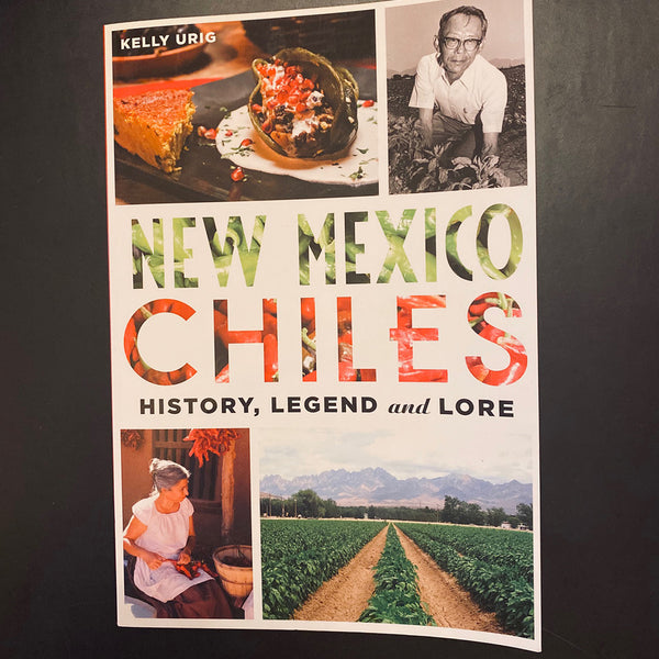 Cookbook |New Mexico Chiles, History, Legends and Lore