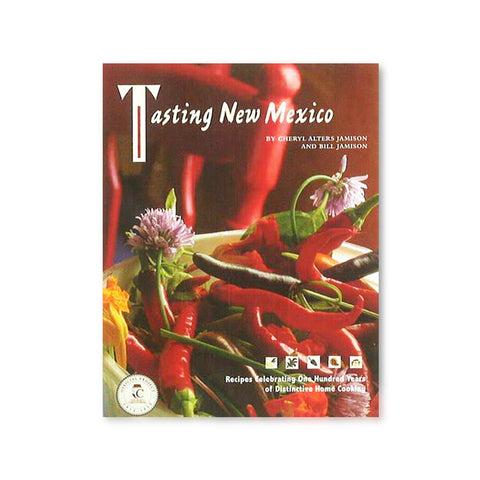 Tasting New Mexico by Cheryl Alters Jamison and Bill Jamison