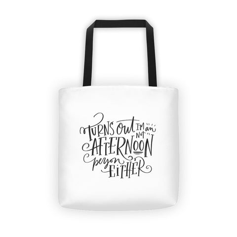 Not an Afternoon Person Tote Bag