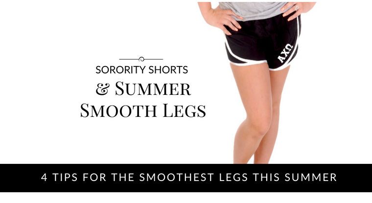Sorority Shorts & Summer Smooth Legs I 4 Tips for the Smoothest Legs this Summer