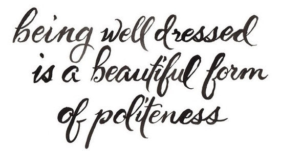 Sorority Quotes We Love: Being Well Dressed is a Beautiful form of Politeness