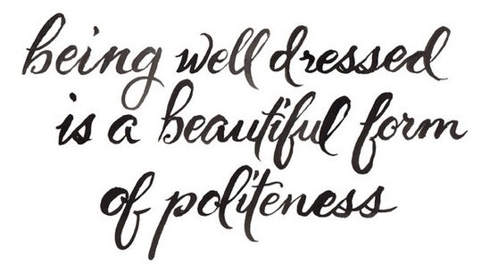 Sorority Quotes We Love: Being Well Dressed is beautiful form of politeness