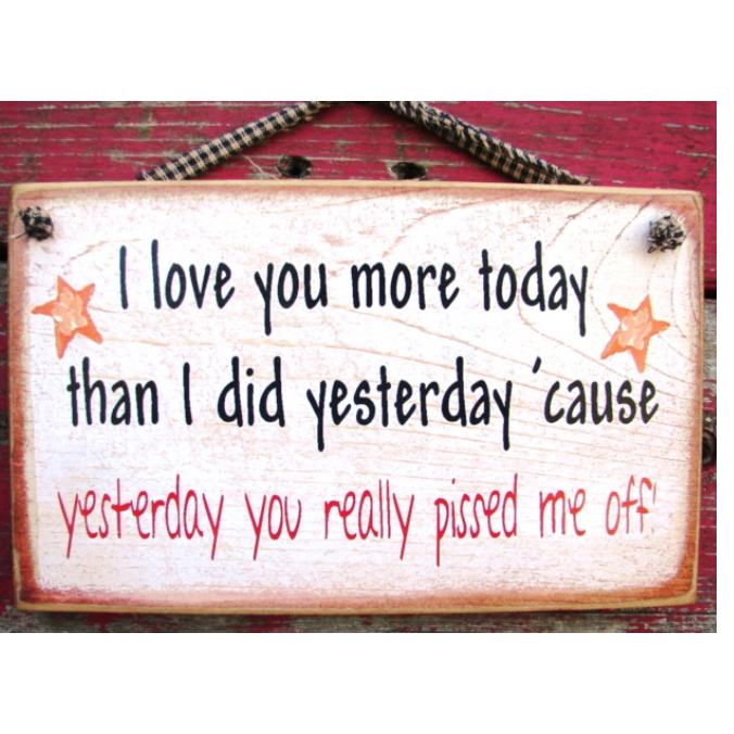 Love You More Today Wooden Sign