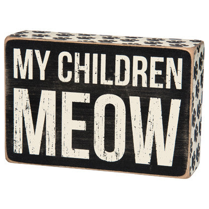 My Children Meow Box Sign