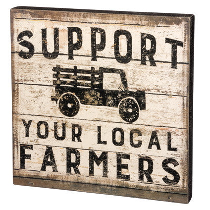 Support Your Local Farmers Box Sign